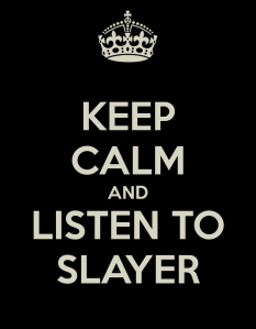 keep-calm-and-listen-to-slayer-9